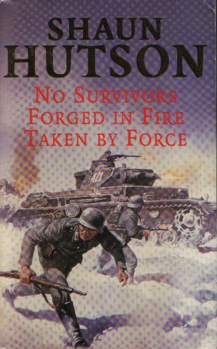 9780330396462: No Survivors / Forged in Fire / Taken by Force
