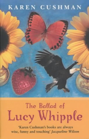9780330398329: The Ballad of Lucy Whipple (PB)