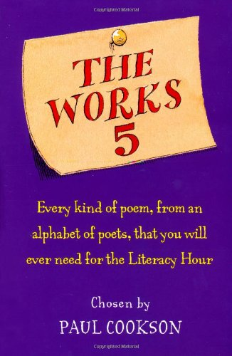 The Works 5: Every Kind of Poem,: Cookson, Paul