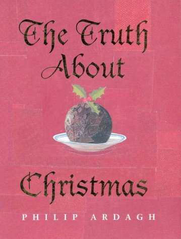 9780330398930: The Truth About Christmas: Its Traditions Unravelled