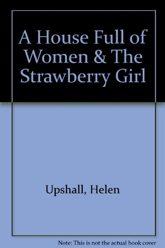 A House Full of Women and The Strawberry Girl