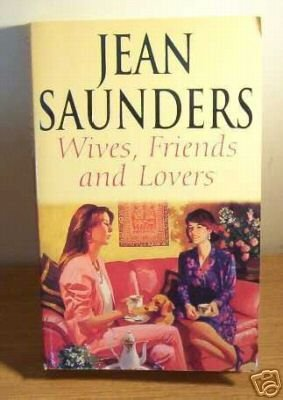 9780330400558: Wives,Friends and Lovers