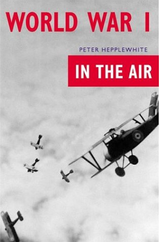 World War I: In the Air: Peter Hepplewhite
