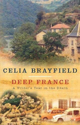 9780330411820: Deep France: A Writer's Year in the Bearn