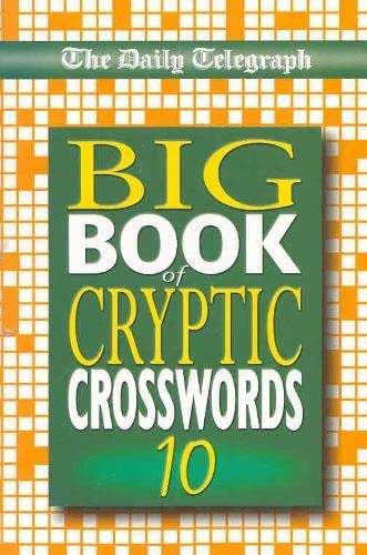 """The """"Daily Telegraph"""" Big Book of Cryptic Crosswords: Bk.10: The Daily Telegraph"""