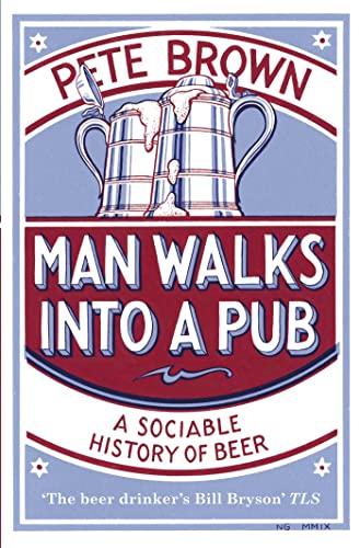 9780330412209: Man Walks into a Pub: A Sociable History of Beer