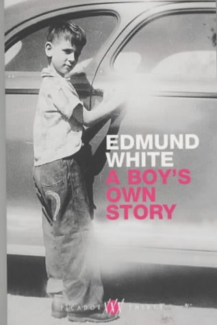 A BOY'S OWN STORY (PICADOR THIRTY) (0330412264) by EDMUND WHITE