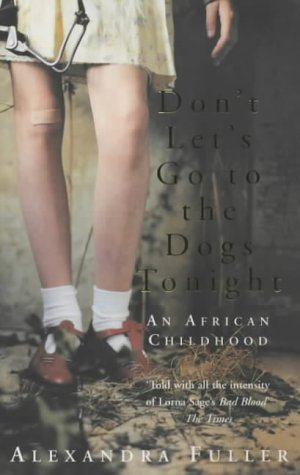 9780330412308: Don't Let's Go to Dogs Tonight: An African Childhood