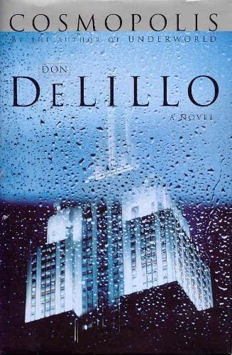 Cosmopolis (First U.K. Edition): Don DeLillo