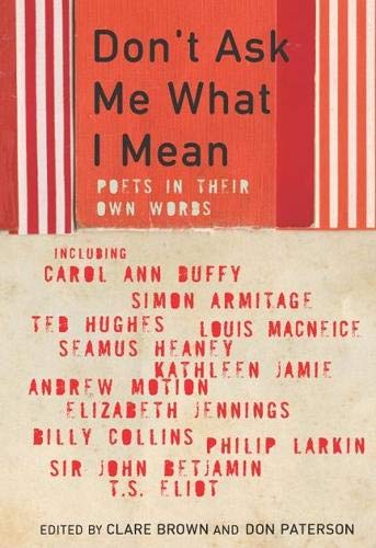 9780330412810: Don't Ask Me What I Mean: Modern Poets in Their Own Words