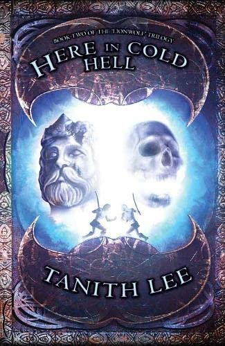 Here in Cold Hell (Lionwolf Trilogy 2) (0330413104) by Tanith Lee
