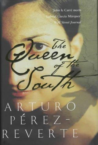The Queen of the South: Arturo Perez-Reverte