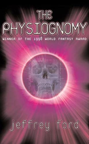 9780330413190 The Physiognomy Abebooks Jeffrey Ford 0330413198