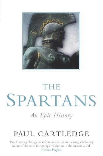 9780330413251: The Spartans: An Epic History