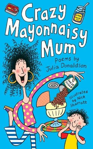 9780330414906: Crazy Mayonnaisy Mum: Poems. by Julia Donaldson