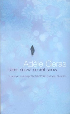 9780330415002: Silent Snow, Secret Snow (Young Picador)
