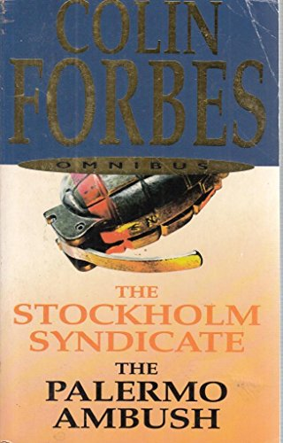 The Stockholm Syndicate/ The Palermo Ambush (Omnibus): Colin Forbes