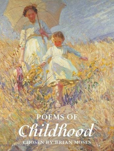 Poems Of Childhood: edited by: Edited by Brian Moses