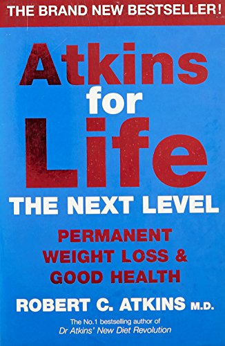 9780330418461: Atkins for Life: The Next Level: Permanent Weight Loss and Good Health