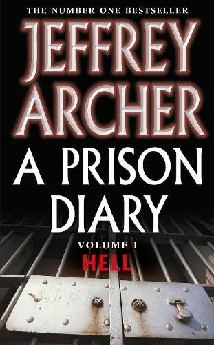 A Prison Diary: Volume 1 - Hell: Archer, Jeffrey