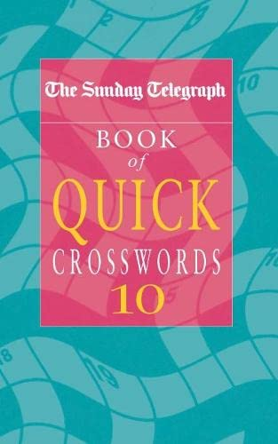 The Sunday Telegraph Book of Quick Crosswords 10: Vol 10: Telegraph Group Limited