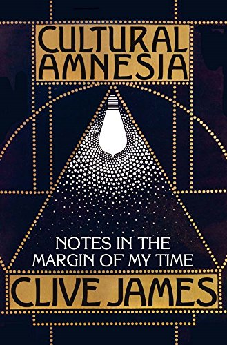 9780330418867: Cultural Amnesia: Notes in the Margin of My Time