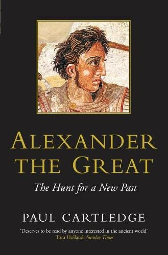 9780330419253: Alexander the Great: The Hunt for a New Past