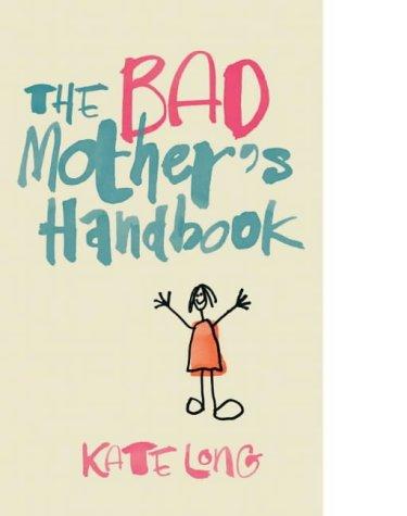 9780330419321: The Bad Mother's Handbook