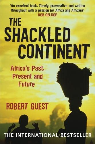 9780330419727: The Shackled Continent: Africa's Past, Present and Future