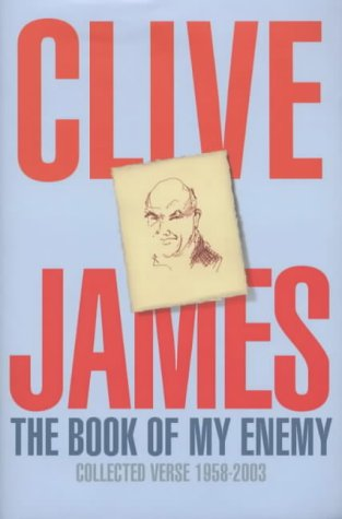 The Book of My Enemy: Collected Verse: James, Clive