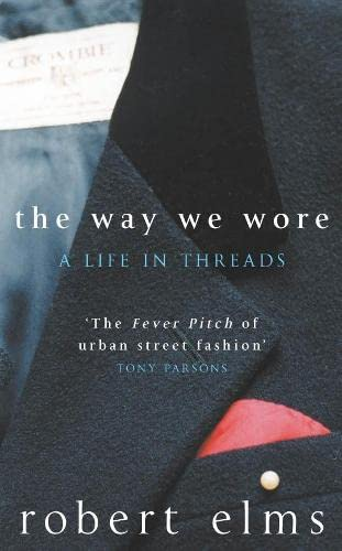 9780330420327: The Way We Wore: A Life In Threads