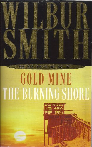 9780330421010: Wilbur Smith Omnibus: Goldmine, and, The Burning Shore