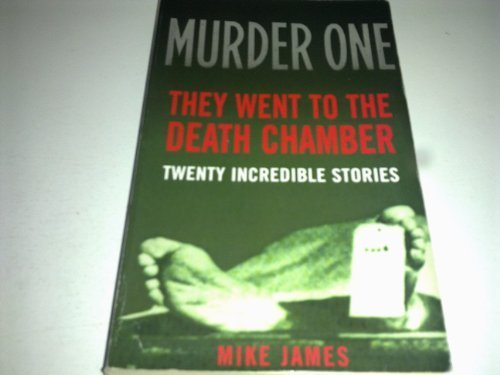Murder One: They Went to Death Chambers (0330421166) by Mike James