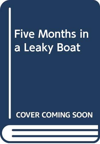 9780330421461: Five Months in a Leaky Boat