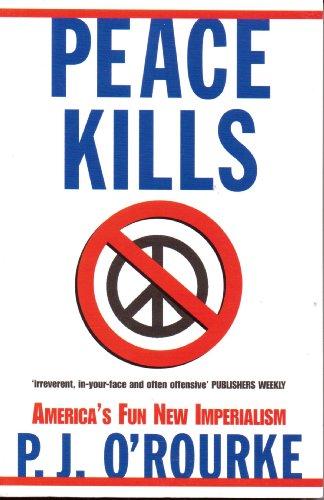 9780330421690: Peace Kills: America's Fun New Imperialism