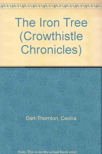 9780330421867: The Iron Tree (Crowthistle Chronicles)
