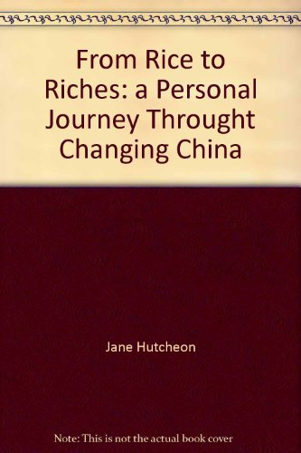 9780330422017: From Rice to Riches: a Personal Journey Throught Changing China