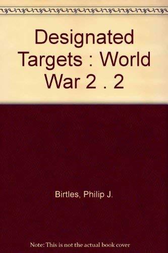 9780330422499: Designated Targets : World War 2 . 2
