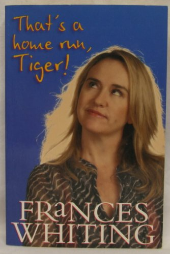 That's a Home Run, Tiger!: Whiting, Frances