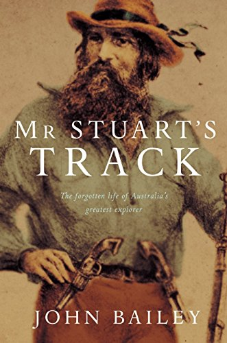 9780330423618: Mr. Stuart's Track: The Forgotten Life of Australia's Greatest Explorer