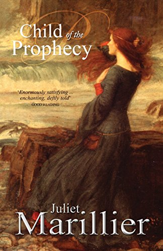 9780330424431: Child of the Prophecy (Sevenwaters Trilogy)