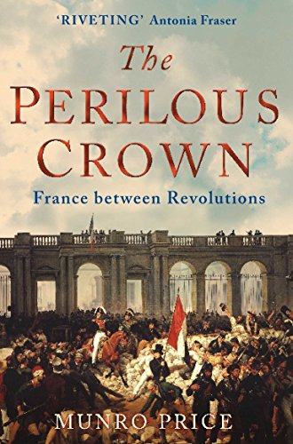 9780330426381: The Perilous Crown: France Between Revolutions
