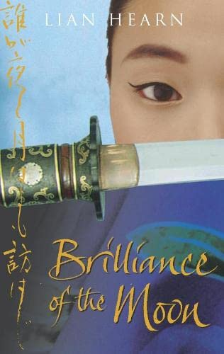Brilliance of the Moon: Tales of the Otori, Book 3