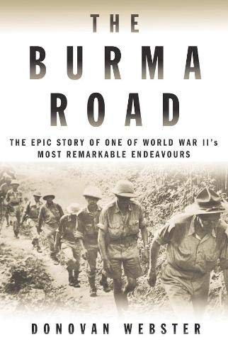 9780330427036: The Burma Road: The Epic Story of One of World War II's Most Remarkable Endeavours