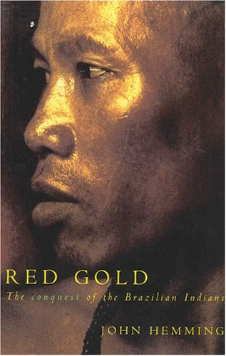 9780330427326: Red Gold: The Conquest of the Brazilian Indians