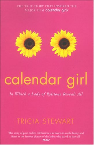 9780330427388: Calendar Girl: In Which A Lady Of Rylstone Reveals All