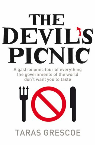 9780330431514: The Devil's Picnic: A Tour of Everything the Governments of the World Don't Want You to Try