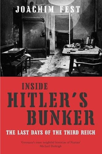 9780330431705: Inside Hitler's Bunker: The Last Days Of The Third Reich