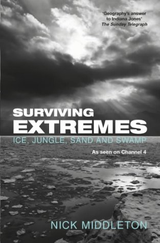 9780330431828: Surviving Extremes: Ice, Jungle, Sand and Swamp