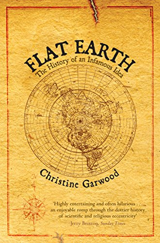 9780330432894: Flat Earth - The History Of An Infamous Idea